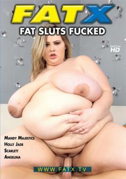 Fat Sluts Fucked