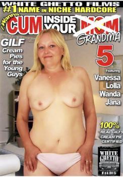 I Wanna Cum Inside Your Grandma #5