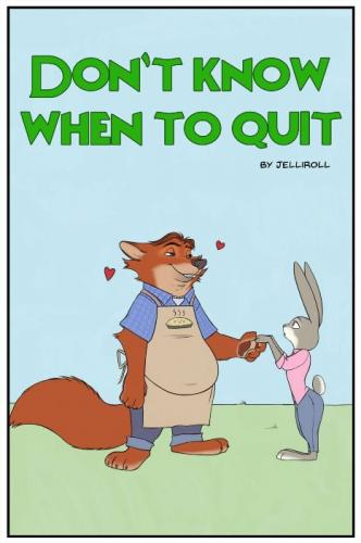 Don't Know When to Quit [Zootopia]